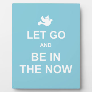Let go and be in the now - Spiritual quote - Blue Plaque