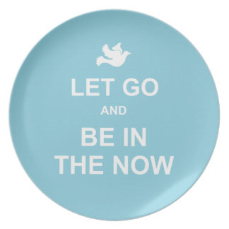 Let go and be in the now - Spiritual quote - Blue Dinner Plates