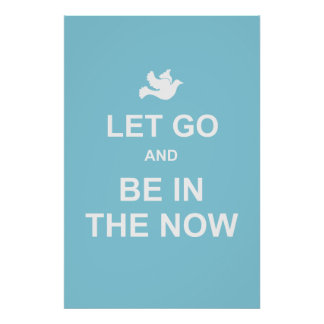Let go and be in the now - Spiritual quote - Blue Poster