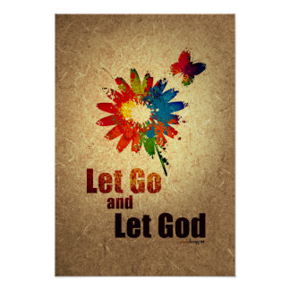 Let Go and Let God (12 step recovery program) Poster
