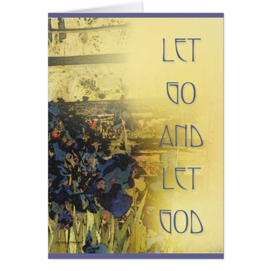 Let Go and Let God Blue Irises and Fence Card