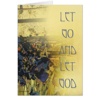 Let Go and Let God Blue Irises Greeting Card