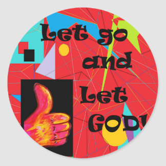 Let Go and Let God Classic Round Sticker