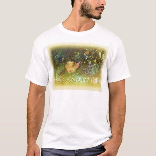 Let Go and Let God - Leaf 2 T-Shirt
