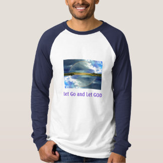 Let Go and Let GOD men's shirt