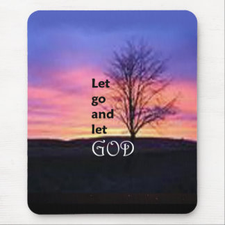 Let Go and Let God Mouse Pad