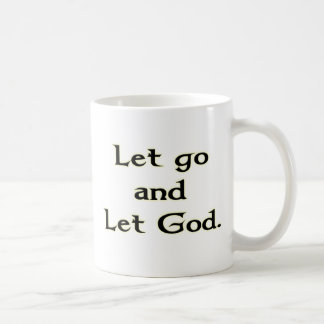 Let Go and Let God Classic White Coffee Mug