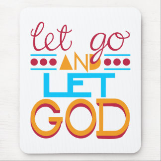 Let Go and Let GOD (Original Typography) Mouse Pad