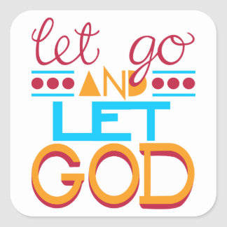 Let Go and Let GOD (Original Typography) Square Sticker