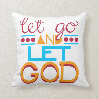 Let Go and Let GOD (Original Typography) Throw Pillow