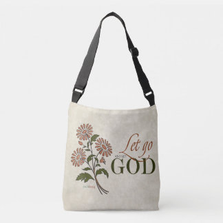 Let Go and Let God (Recovery Quotes) Crossbody Bag