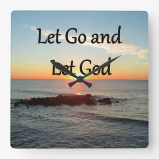 LET GO AND LET GOD SUNRISE PHOTO SQUARE WALL CLOCK
