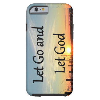 LET GO AND LET GOD SUNSET PHOTO TOUGH iPhone 6 CASE