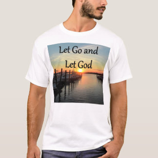 LET GO AND LET GOD SUNSET T-Shirt