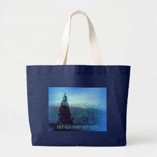 Let Go and Let God Tree and Hills Large Tote Bag