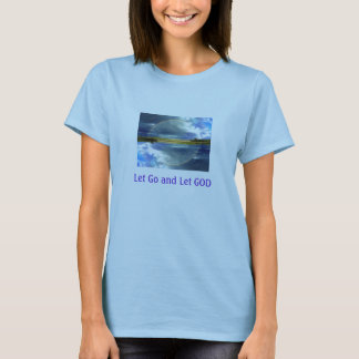 Let Go and Let GOD women's shirt