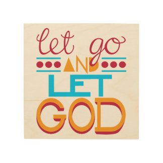Let Go and Let GOD Wood Wall Art