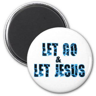 Let go and let Jesus Christian design 2 Inch Round Magnet