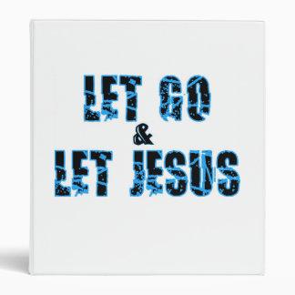 Let go and let Jesus Christian design 3 Ring Binder
