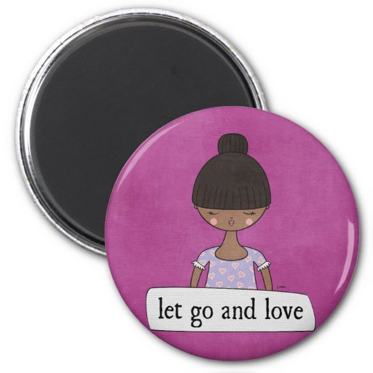 Let Go and Love by Linda Tieu Magnet