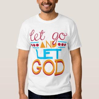 Let Go & let GOD Shirt