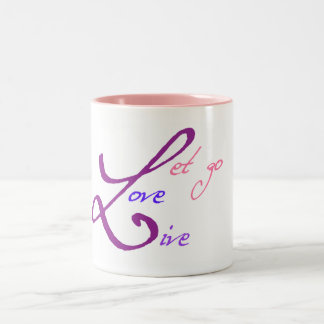Let Go, Love and Live Two-Tone Coffee Mug