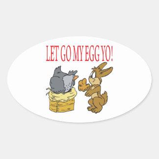 Let Go My Egg Yo Oval Sticker