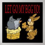 Let Go My Egg Yo Poster