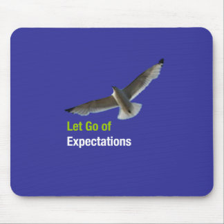 Let Go of Expectations Mouse Pad
