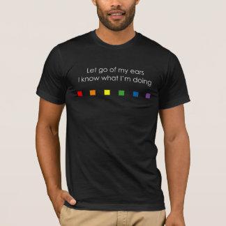 Let Go of My Ears Rainbow - Dark T-Shirt