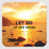 Let Go of Old Ideas Square Sticker