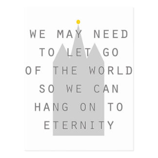 let go of the world to hang on to eternity lds postcard