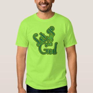 Let Go T Shirt