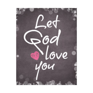 Let God Love You Quote Typography Canvas Print