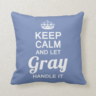 Let Gray handle it Throw Pillow
