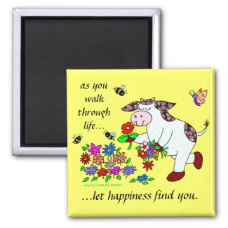 Let Happiness Find You Refrigerator Magnets