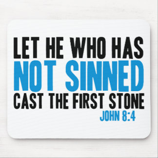 Let He Who Has Not Sinned Cast the First Stone Mouse Mat