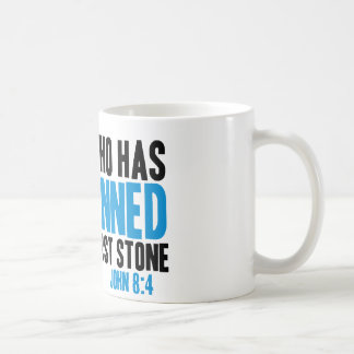 Let He Who Has Not Sinned Cast the First Stone Coffee Mug