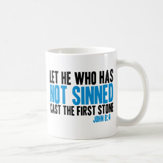 Let He Who Has Not Sinned Cast the First Stone Coffee Mugs