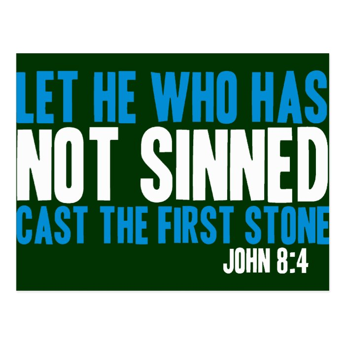 Let He Who Has Not Sinned Cast the First Stone Postcard