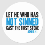 Let He Who Has Not Sinned Cast the First Stone Round Stickers