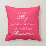 """""""Let Her Sleep For When She Wakes"""" Pink Pillow"""