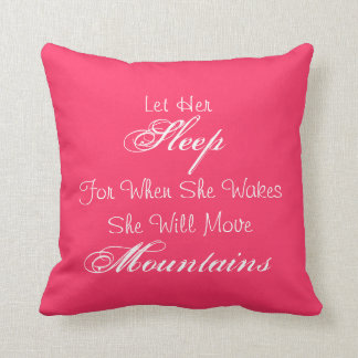 """Let Her Sleep For When She Wakes"" Pink Pillow"