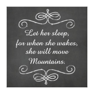 Let Her Sleep She Will Move Mountains Quote Canvas