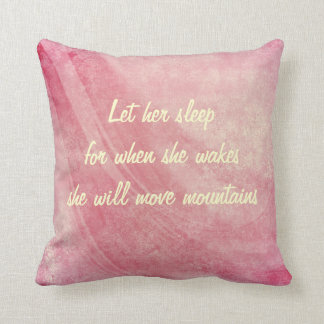 Let Her Sleep, She Will Move Mountains Throw Pillow