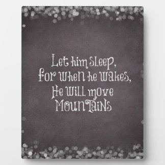 Let Him Sleep, He will Move Mountains Baby Quote Plaque