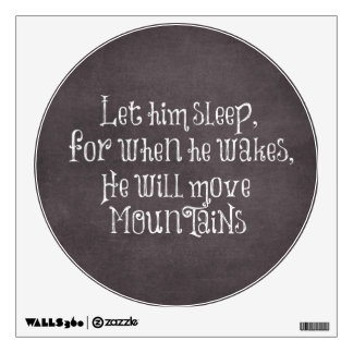 Let Him Sleep, He will Move Mountains Baby Quote Wall Sticker
