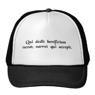 Let him who has done a good deed be silent..... trucker hat