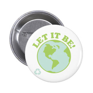 Let It Be Green Earth 2 Inch Round Button