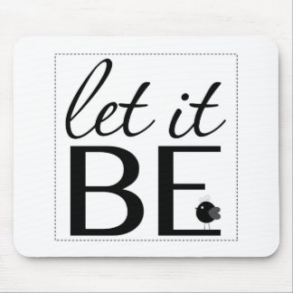 Let it Be Mouse Pad